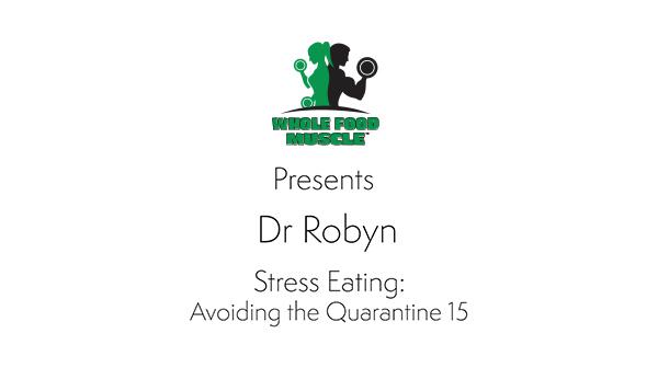 Stress Eating – Avoiding the Quarantine 15